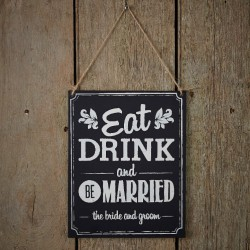 Tekstbord Eat Drink and Be Married